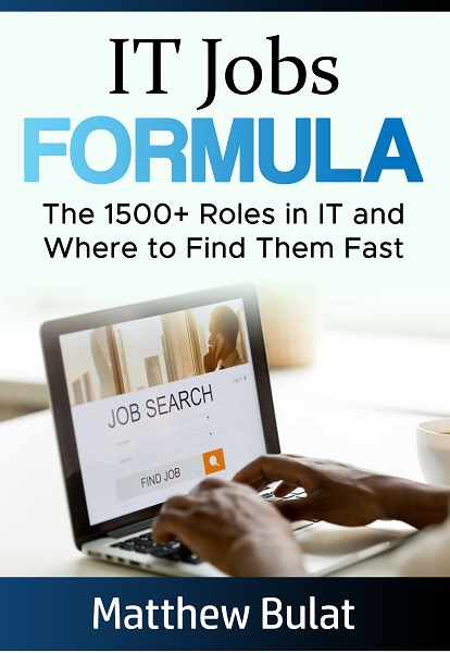 IT Jobs Formula eBook. The 1500+ Roles in IT and Where to Find Them Fast